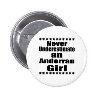 Never Underestimate An Andorran Girl 2 Inch Round Button