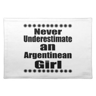 Never Underestimate An Argentinean Girl Placemat