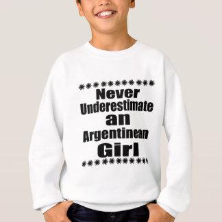 Never Underestimate An Argentinean Girl Sweatshirt