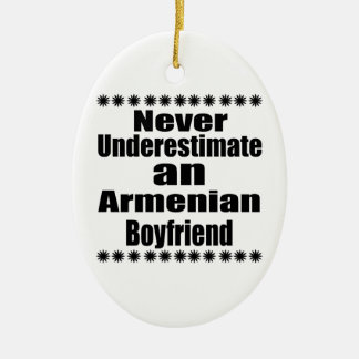 Never Underestimate An Armenian Boyfriend Ceramic Oval Ornament