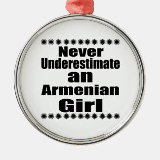 Never Underestimate An Armenian Girl Silver-Colored Round Ornament