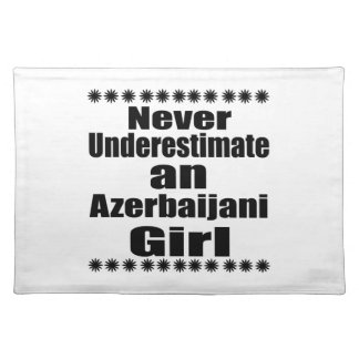 Never Underestimate An Azerbaijani Girl Placemat