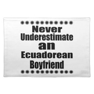 Never Underestimate An Ecuadorean Boyfriend Placemat