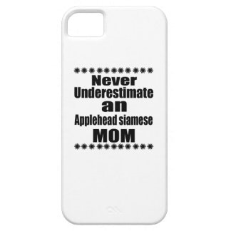 Never Underestimate Applehead siamese Mom Case For The iPhone 5