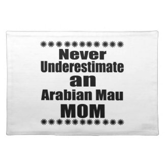 Never Underestimate Arabian Mau Mom Placemat
