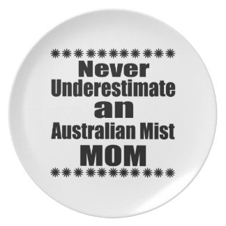 Never Underestimate Australian Mist Mom Plate
