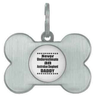 Never Underestimate Australian Shepherd Daddy Pet Tag