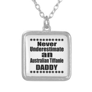Never Underestimate Australian Tiffanie Daddy Silver Plated Necklace