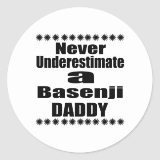 Never Underestimate Basenji  Daddy Classic Round Sticker