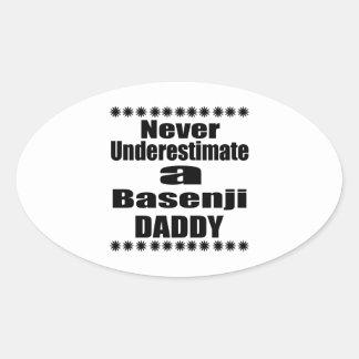 Never Underestimate Basenji  Daddy Oval Sticker