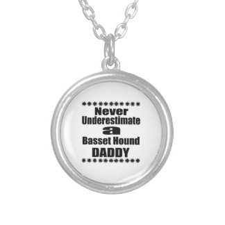 Never Underestimate Basset Hound Daddy Silver Plated Necklace