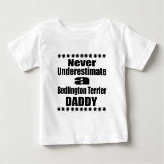 Never Underestimate Bedlington Terrier Daddy Baby T-Shirt