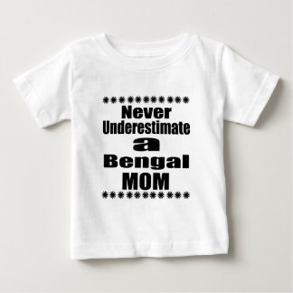 Never Underestimate Bengal Mom Baby T-Shirt
