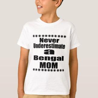 Never Underestimate Bengal Mom T-Shirt