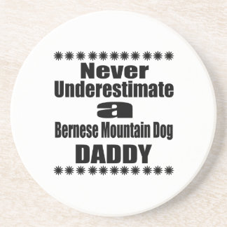 Never Underestimate Bernese Mountain Dog Daddy Coaster