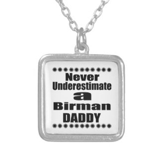 Never Underestimate Birman Daddy Silver Plated Necklace