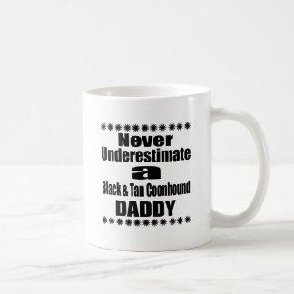 Never Underestimate Black & Tan Coonhound Daddy Coffee Mug