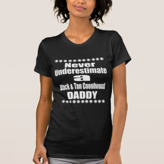 Never Underestimate Black & Tan Coonhound Daddy T-Shirt