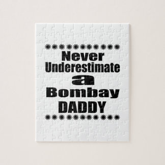 Never Underestimate Bombay  Daddy Jigsaw Puzzle