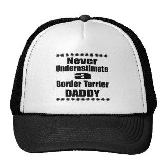 Never Underestimate Border Terrier Daddy Trucker Hat