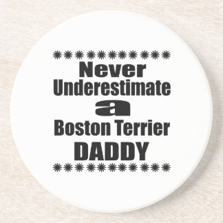 Never Underestimate Boston Terrier Daddy Coaster