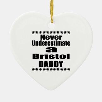 Never Underestimate Bristol Daddy Ceramic Ornament