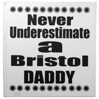 Never Underestimate Bristol Daddy Napkin
