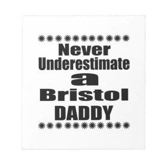 Never Underestimate Bristol Daddy Notepad