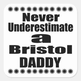 Never Underestimate Bristol Daddy Square Sticker