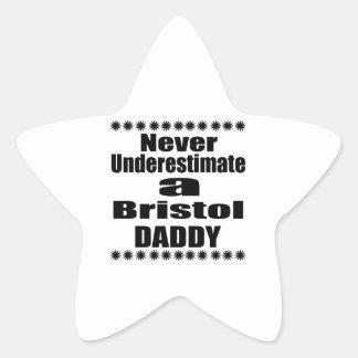 Never Underestimate Bristol Daddy Star Sticker