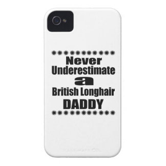 Never Underestimate British Longhair Daddy iPhone 4 Case-Mate Cases