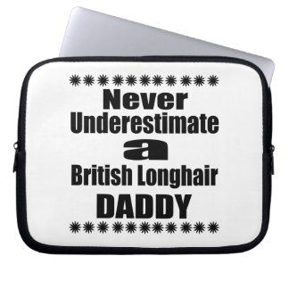 Never Underestimate British Longhair Daddy Laptop Sleeve