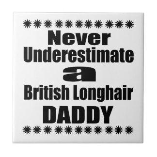Never Underestimate British Longhair Daddy Tile