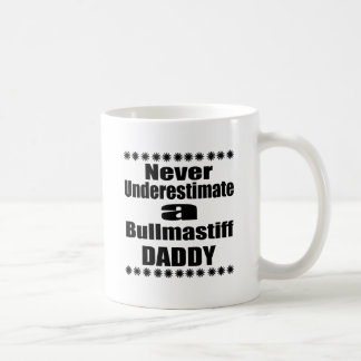 Never Underestimate Bullmastiff Daddy Coffee Mug