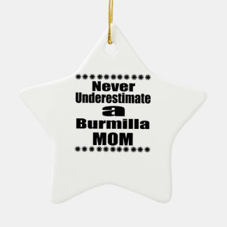 Never Underestimate Burmilla Mom Ceramic Ornament