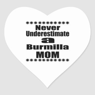 Never Underestimate Burmilla Mom Heart Sticker