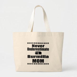 Never Underestimate Burmilla Mom Large Tote Bag