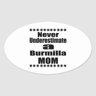 Never Underestimate Burmilla Mom Oval Sticker