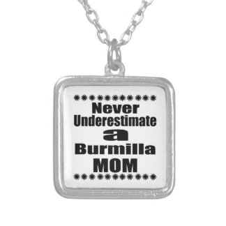 Never Underestimate Burmilla Mom Silver Plated Necklace