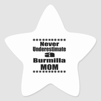Never Underestimate Burmilla Mom Star Sticker