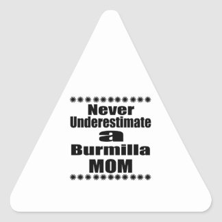Never Underestimate Burmilla Mom Triangle Sticker