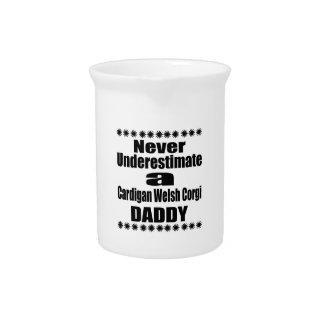 Never Underestimate Cardigan Welsh Corgi Daddy Beverage Pitcher