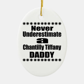 Never Underestimate Chantilly Tiffany Daddy Ceramic Ornament