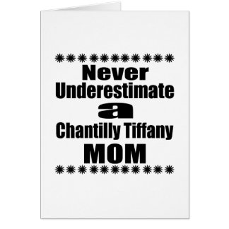 Never Underestimate Chantilly Tiffany Mom Card