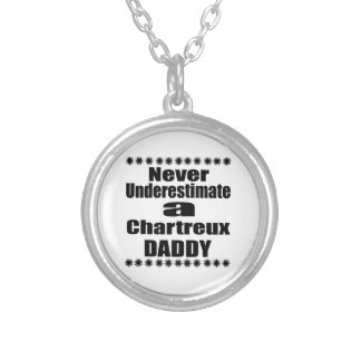 Never Underestimate Chartreux Daddy Silver Plated Necklace