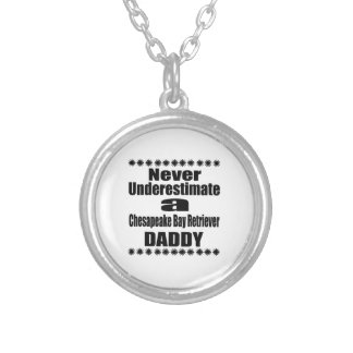 Never Underestimate Chesapeake Bay Retriever Daddy Silver Plated Necklace