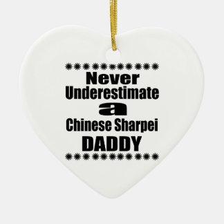 Never Underestimate Chinese Sharpei Daddy Ceramic Ornament