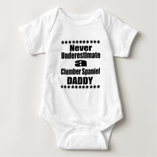 Never Underestimate Clumber Spaniel Daddy Baby Bodysuit