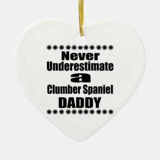 Never Underestimate Clumber Spaniel Daddy Ceramic Ornament