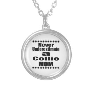 Never Underestimate Collie Mom Silver Plated Necklace
